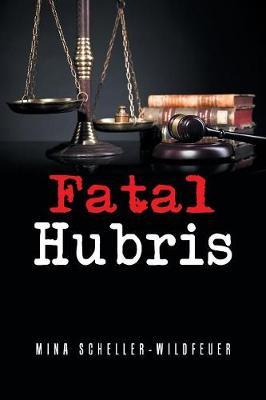 Fatal Hubris (Paperback)