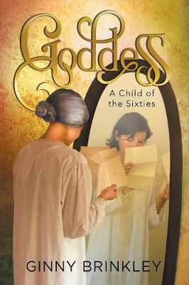 Goddess: A Child of the Sixties (Paperback)