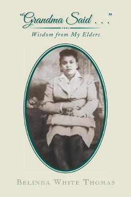 Grandma Said . . .: Wisdom from My Elders (Paperback)
