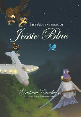 The Adventures of Jessie Blue: A Graham Family Adventure Story (Hardback)