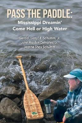 Pass the Paddle: Mississippi Dreamin' Come Hell or High Water (Paperback)