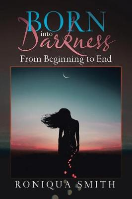 Born Into Darkness: From Beginning to End (Paperback)