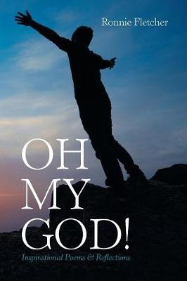 Oh My God!: Inspirational Poems & Reflections (Paperback)