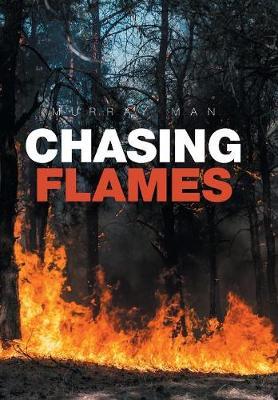Chasing Flames (Hardback)