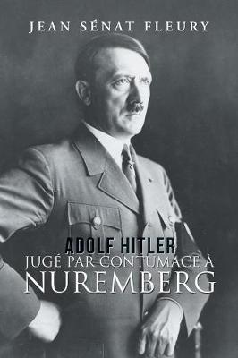 Adolf Hitler: Jug  Par Contumace   Nuremberg (Paperback)