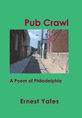 Pub Crawl: A Poem of Philadelphia (Hardback)