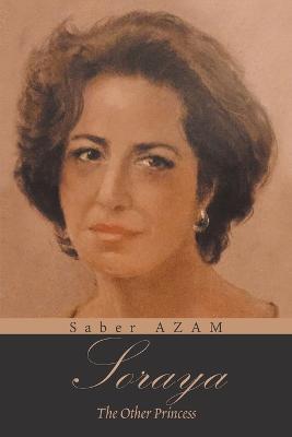 Soraya: The Other Princess (Paperback)