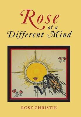 Rose of a Different Mind (Hardback)
