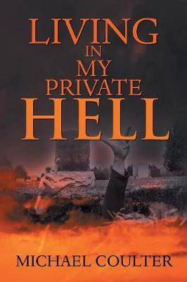 Living in My Private Hell (Paperback)
