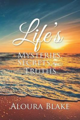 Life's Mysteries, Secrets, and Truths (Paperback)