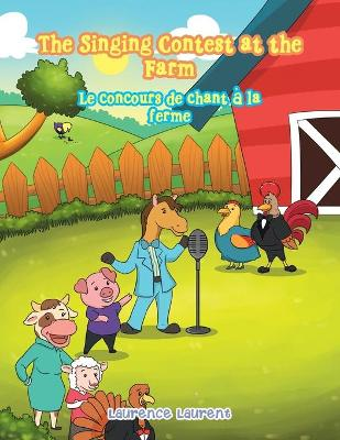 The Singing Contest at the Farm: Le Concours De Chant A La Ferme (Paperback)