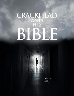 Crackhead and His Bible (Paperback)
