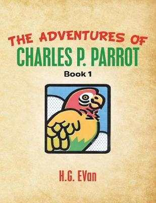 The Adventures of Charles P. Parrot (Paperback)