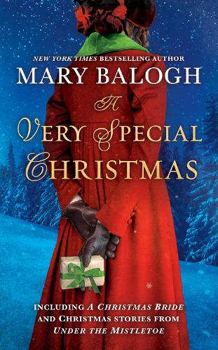 A Very Special Christmas: Including A Christmas Bride and Christmas Stories from Under the Mistletoe by Mary Balogh (Paperback)