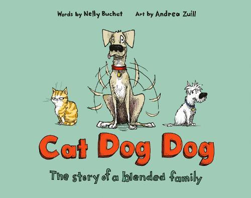 Cat Dog Dog: The Story of a Blended Family (Hardback)