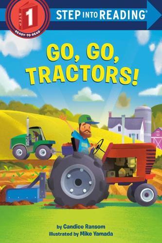 Go, Go, Tractors! - Step into Reading (Hardback)