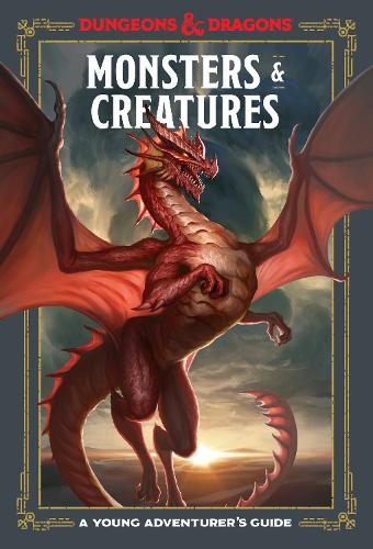 Monsters and Creatures: An Adventurer's Guide - Dungeons and Dragons (Hardback)