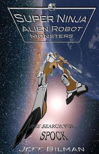 The Search for Spock - Super Ninja Alien Robot Monsters 3 (Paperback)