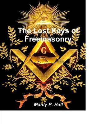 The Lost Keys of Freemasonry (Paperback)