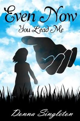 Even Now You Lead Me (Paperback)
