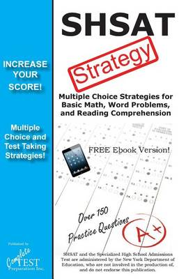 Shsat Test Strategy!: Winning Multiple Choice Strategies for the Specialized High School Admissions Test (Paperback)