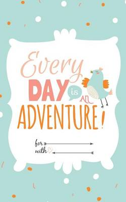 Every Day Is an Adventure: Weekly Planner and to Do List (52 Weeks) - Pocket-Sized (5 X 8) (Paperback)