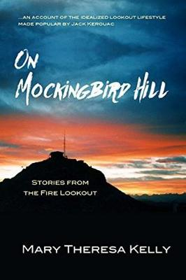On Mockingbird Hill: Stories from the Fire Lookout (Paperback)