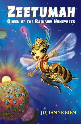 Zeetumah: Queen of the Rainbow Honeybees - Rainbow Honeybees Chronicles 1 (Paperback)