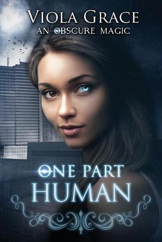 One Part Human - Obscure Magic 1 (Paperback)