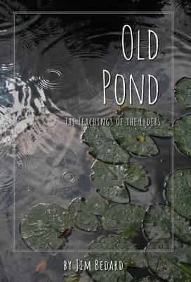 Old Pond: The Teachings of the Elders (Hardback)