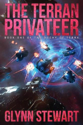 The Terran Privateer: Book One in the Duchy of Terra - Duchy of Terra 1 (Paperback)