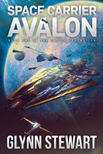Space Carrier Avalon: Castle Federation Book 1 - Castle Federation 1 (Paperback)