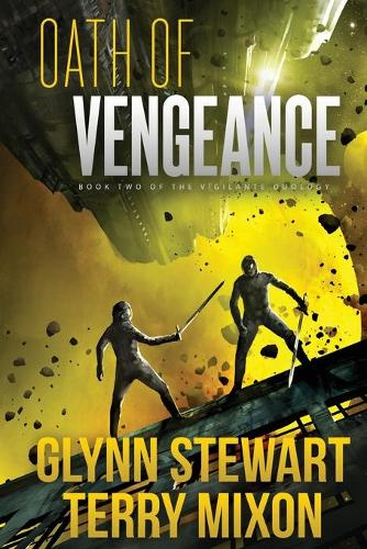 Oath of Vengeance: Vigilante Duology Book 2 - Vigilante Duology 2 (Paperback)