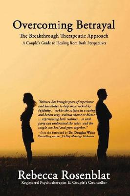 Overcoming Betrayal: The Breakthrough Therapeutic Approach - A Couple's Guide to Healing from Both Perspectives (Paperback)