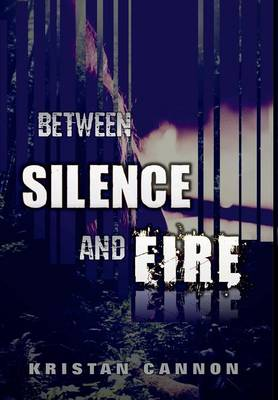 Between Silence and Fire - Kingdom of Walden 3 (Hardback)