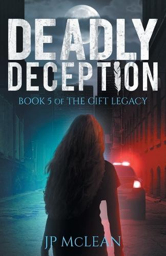 Deadly Deception - Gift Legacy 5 (Paperback)