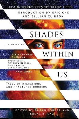 Shades Within Us: Tales of Migrations and Fractured Borders - Laksa Anthology Series: Speculative Fiction (Paperback)