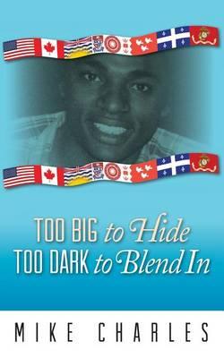 Too Big to Hide Too Dark to Blend in (Paperback)