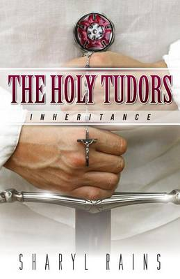 The Holy Tudors: Inheritance (Paperback)