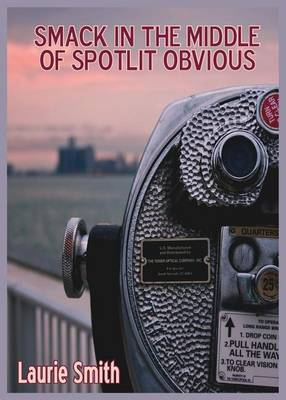 Smack in the Middle of Spotlit Obvious - Cities of the Straits 3 (Paperback)