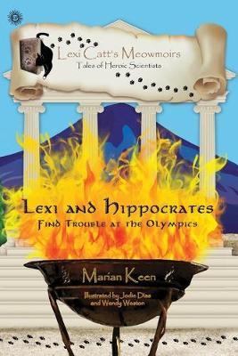 Lexi and Hippocrates: Find Trouble at the Olympics - Lexi Catt's Meowmoirs-Tales of Heroic Scientists (Paperback)