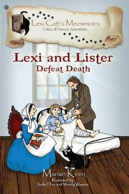 Lexi and Lister: Defeat Death - Lexi Catt's Meowmoirs-Tales of Heroic Scientists (Paperback)