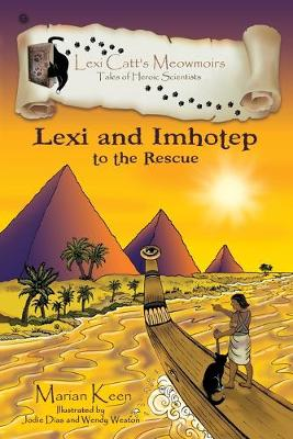 Lexi and Imhotep: To the Rescue - Lexi Catt's Meowmoirs-Tales of Heroic Scientists (Paperback)