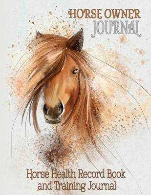 Horse Health Record Book & Horse Training Journal: Horse Owner Journal - Valuable Addition to Your Collection of Horse Training Books and Horse Care Essentials (8.5 X 11 Inches / Grey) (Paperback)