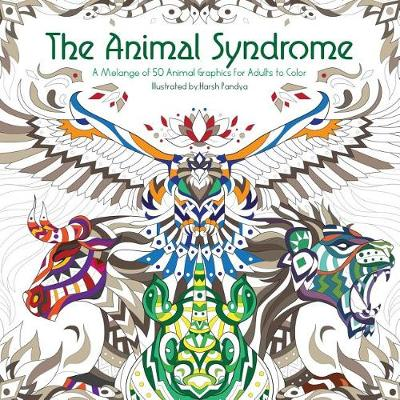The Animal Syndrome: A Melange of 50 Animal Graphics for Adults to Color (Paperback)