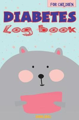 Diabetes Log Book for Children: 24-Month Blood Sugar Record Book and Food Journal - Great for Type 2 Diabetes (6 X 9 Inches - Portable) (Paperback)