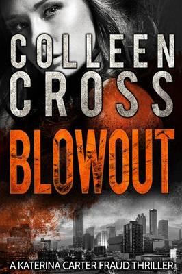 Blowout: A Katerina Carter Fraud Legal Thriller - Katerina Carter Fraud Legal Thriller 3 (Paperback)