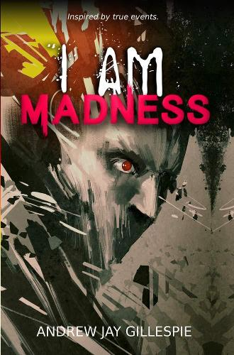 I Am Madness: On The Trail of A Killer (Paperback)