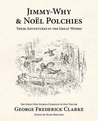 Jimmy-Why and No l Polchies: Their Adventures in the Great Woods (Paperback)