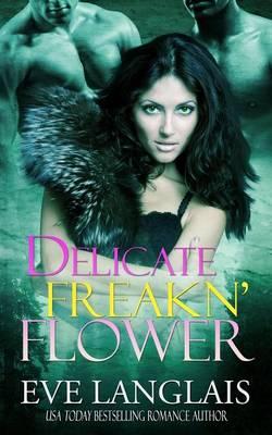 Delicate Freakn' Flower (Paperback)